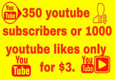 350 youtube subscribers or 800 youtube likes non-drops and human