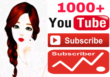 Real always active 1000/1k never drop guaranteed genuine channel subscriber very fast in 2-72 hours