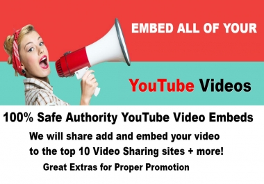 Embed Your YouTube Video to Top 10 Video Sharing Sites + More!