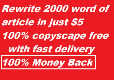 Do rewrite 2000 word article for you