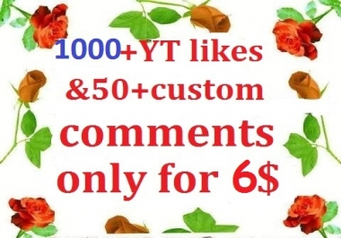 Add 1k YT likes & 50+custom comments in very short time