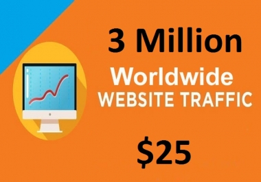 3 Million Worldwide Traffic To Your Website