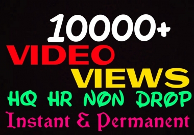 Provide 10000+ HQ, HR, Non Drop Video Promotion Instantly