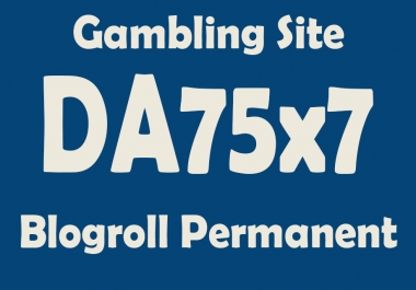 Give Link Da75x7 HQ Site GAMBLING Blogroll Permanent