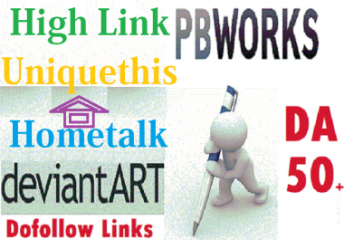Write and Publish Post On hometalk, uniquethis, deviantart, pbworks High Backlink DA 50 Dofollow Sites