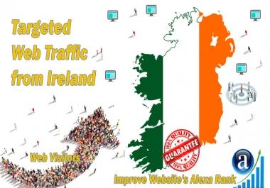 Send 20.000 Ireland web visitors real targeted geo traffic