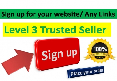 Sign ups Service For Your Site or Any Link with fast delivery