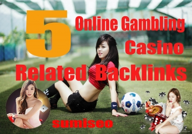 5 PBN - Backlinks from Gambling, Online Casino sites