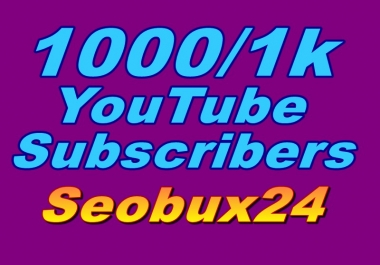 Get will fast 1000+ YouTube subscribers non-drop lifetimes guaranteed