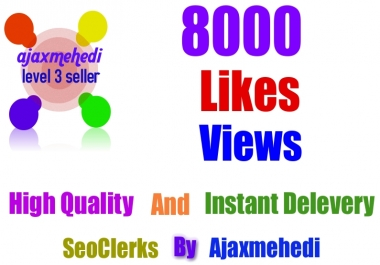 Genuine 8000 HQ Social Media Photo Post Likes OR 8000 Video views