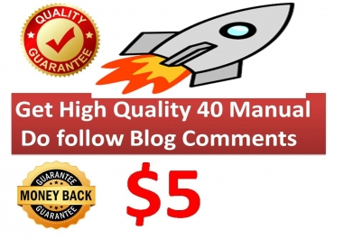 Get High Quality 40+ Manual  Do follow Blog Comments Backlinks for your website
