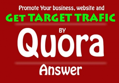 Do 30 Quora Answer Back-links For Your Business, Website Target Traffic