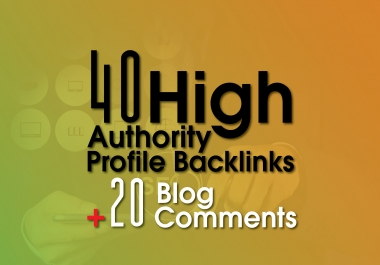 40 High Authority Profile and 20 Low OBL Blog comments Backlinks just