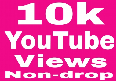 Safe add  10k/10000+Non drop YT Views  non drop Refill Guaranteed in 24-72 hours complete