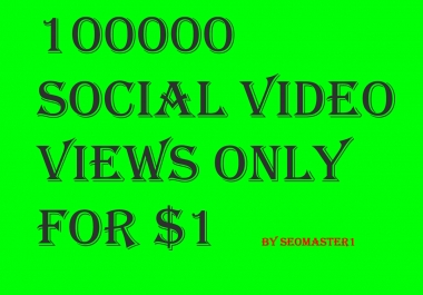 Instant 100000+ High Quality  Social Video Views+ impression