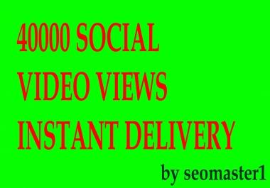 Instant 40000+ High Quality  Social Video Views