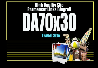 Give Link Da70x30 HQ Site TRAVEL Blogroll Permanent