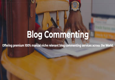 Manual Genuine & Most Relevant Blog Commenting