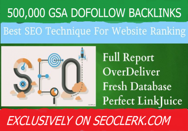500,000 Gsa,High Quality Authority Dofollow, Backlinks For SEO To Rank Site