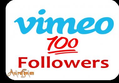 GIVE YOU 100 Vimeo Like OR Followers