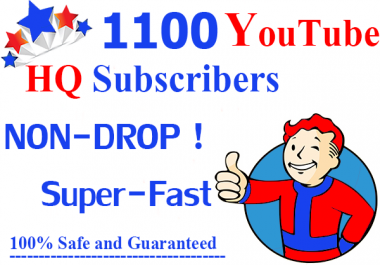 1100+High quality YouTube Subsсribers