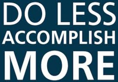 Work Less Accomplish More ! 101 Productivity Principles for Getting Things Done.