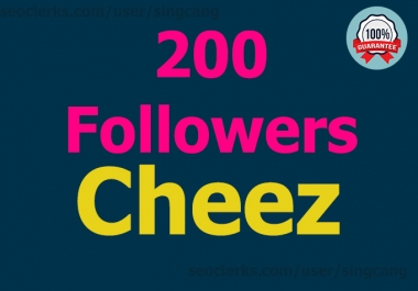200 Cheez High-Quality Followers