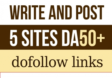 write and publish a guest post on 5 Dofollow sites