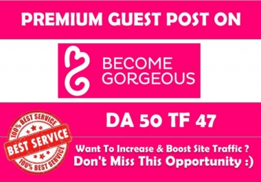 Publish Guest Post on Becomegorgeous.com DA46 with Dofollow Backlink