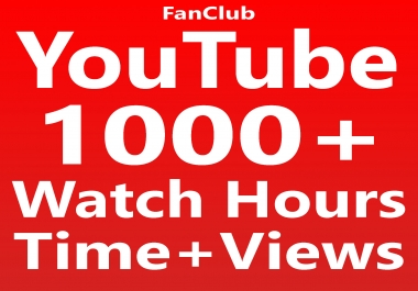 Give 1000+ Watch Hours Time & Views for Your Video High Quality & Non Drop