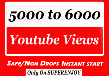 Instant 5000 to 6000 YouTube Views High Quality with extra service 1k 2k 3k 4k 5k 6k 7k 8k 9k 10K 15K 20K 25K 40K 50K 100K Or 1000 2000 3000 4000 10000 20000 30000 40000 200K 500K 1 Million views