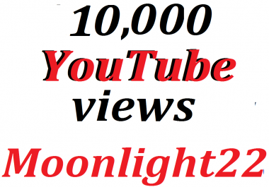 Super Offer 10,000 HQ You-Tube Vie/ws In Your Video Refill Guarantee