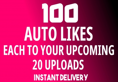 Instant Add Automatically 100+ Likes Each 20 Upcoming Posts