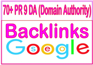 Create  70+ PR9 - DA (Domain Authority) Highest Quality & Most Effective Backlinks