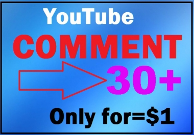 Add 30+ you-tube customs comment instant start 24 hours complete