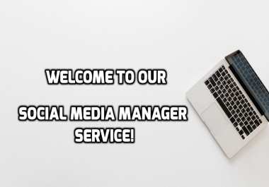 Welcome to our SOCIAL MEDIA MANAGER SERVICE!