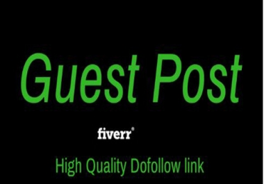Do Niche Related Guest Post On High DA With Dofollow Link