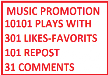BEST MUSIC PROMOTION 10101 PLAYS WITH 301 LIKES-FAVORITS +101 REPOST+ 31 COMMENTS