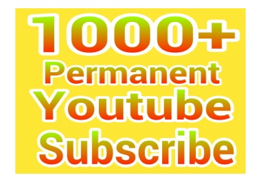 High quality 1000 permanent and verified You-tube Sub-scribers  with fast delivery