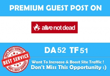 Publish A Guest Post On Alivenotdead Da52 Pa51 Pr5 With SEO Dofollow Link