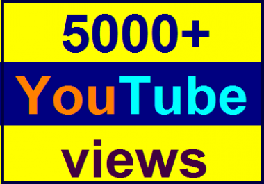 5000-6000 high quality Youtube views non drop refill guaranteed within 12-24 hours complete