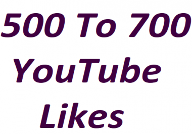 Super offer 500 To 700 Youtube video Likes 3-6 hours in complete