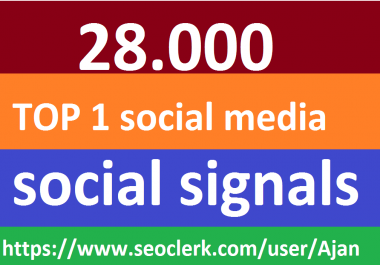 28,000 Social Signals From Top 1 Social Media Websites Increase Your SEO Ranking