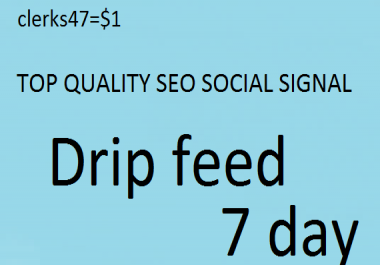 i can 1400 very very slow drip feed seo social signal PR9,PR10