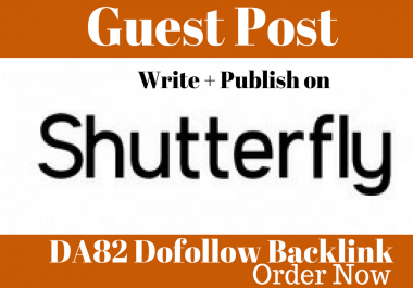 Write And Publish Guest Post On ShutterFly DA82 Wesbite