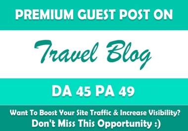Write & Publish Guest Post on My Travel Blog - DA45, TF20