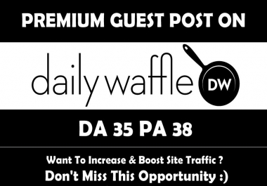 Write & Publish Guest Post on Dailywaffle.co.uk DA35, PA38