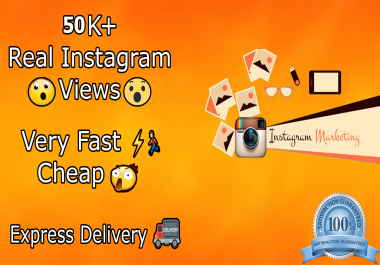 50K Real lnstagram video views - Very Fast & cheap -