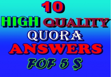Guaranteed High Quality 10 Quora Answers For Backlink 5$