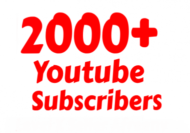 Non-drop 2000+ to 2500+You-Tu-be subs-crib-ers within 72--240 hours